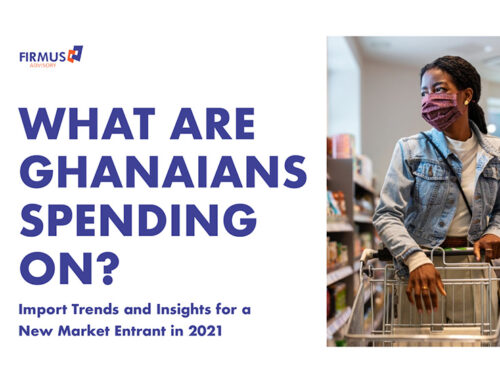 What Are Ghanaians Spending On? Import Trends and Insights for a New Market Entrant in 2021